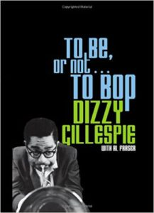 To Be or not To Bop by Dizzy Gillespie