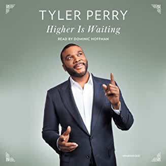 Tyler Perry Higher Is Waiting